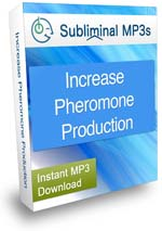 Increase Pheromone Production Subliminal